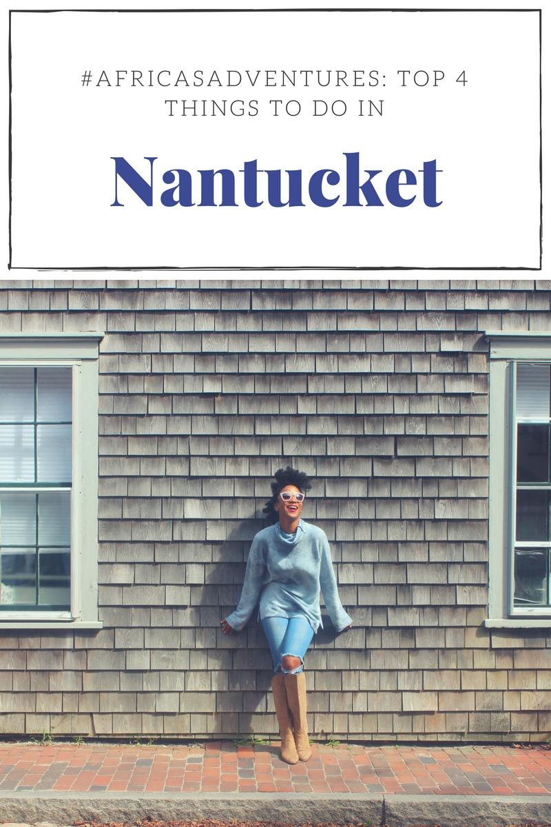 #AfricasAdventures: A Weekend in Nantucket