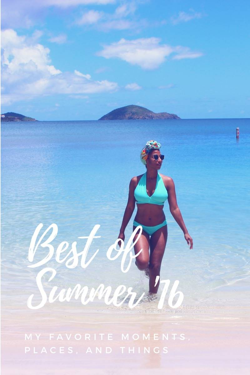 Best of Summer '16 – My Favorite Moments, Places, and Things