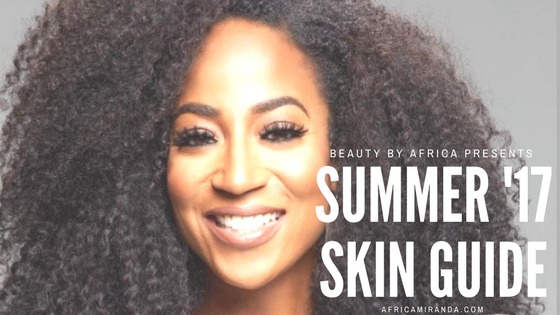 #GetTheGlow With The Summer '17 Skin Guide