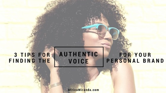 3 Tips for Finding the Authentic Voice for Your Personal Brand