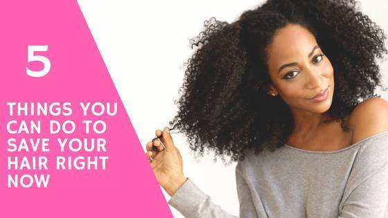 5 Things You Can Do To Save Your Hair RIGHT NOW!